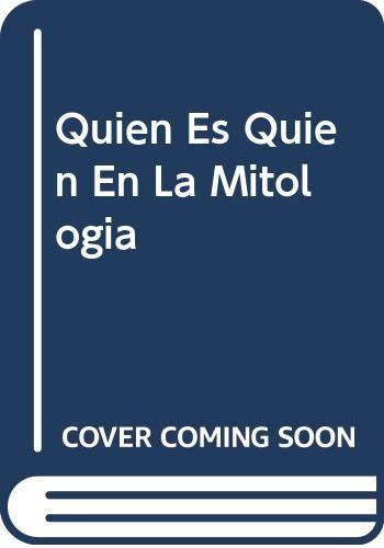 9788449504211: Quien Es Quien En La Mitologia (Spanish Edition)