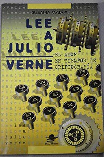 9788449700156: Lee A Julio Verne. El Amor En Tiempos De Criptografia