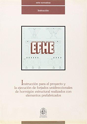 9788449806490: Efhe - Instruccion Para Proyecto Y Ejecucion Forjados Unidireccionales