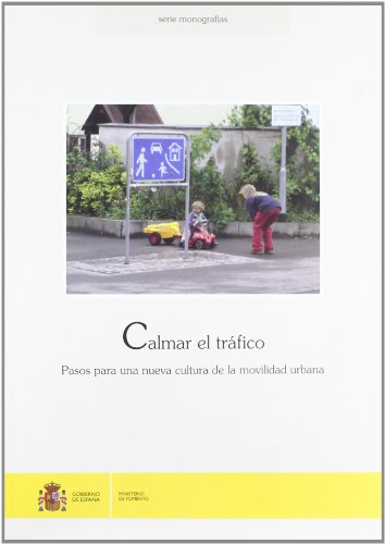 9788449808227: Calmar el tr?fico. Pasos para una nueva cultura de la movilidad urbana.