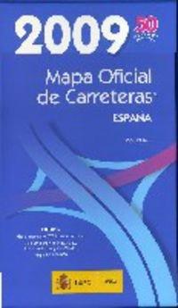 MAPA OFICIAL CARRETERAS ESPAÑA 2009: España. Ministerio de