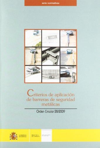 9788449808494: Criterios de aplicación de barreras de seguridad metálicas : orden circular 28/2009