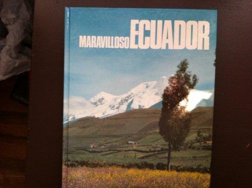 Maravilloso Ecuador: Una visio?n ine?dita de su: Bustamante, Edgar, Coordinacion