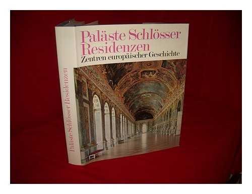 9788449928000: Paläste, Schlösser, Residenzen : Zentren europäischer Geschichte.