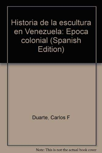 Historia De La Escultura En Venezuela Época: Duarte, Carlos F.