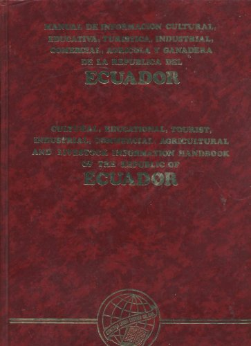 9788449937712: Cultural, educational, tourist, industrial, commercial, agricultural, and livestock information handbook of the Republic of Ecuador =: Manual de ... y ganadera de la República del Ecuador