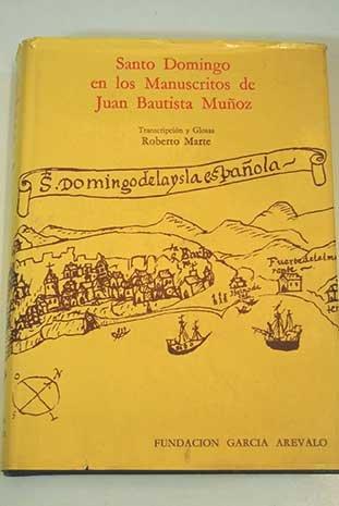 9788449943126: Santo Domingo en los manuscritos de Juan Bautista Muñoz (Serie documental Fundación García Arévalo) (Spanish Edition)