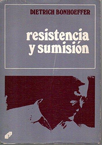 9788449962424: RESISTENCIA Y SUMISION : Cartas y Apuntes Desde El Cautiverio (Editadas por Eberhard Bethge).