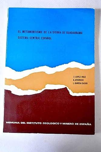 El metamorfismo de la sierra de Guadarrama,: J Lopez Ruiz