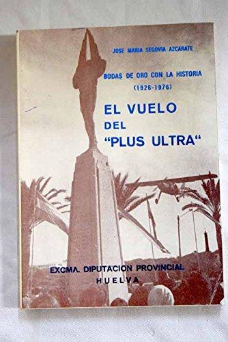 9788450022476: VUELO DEL PLUS ULTRA - EL. BODAS DE ORO CON LA HISTORIA (1926-1976)