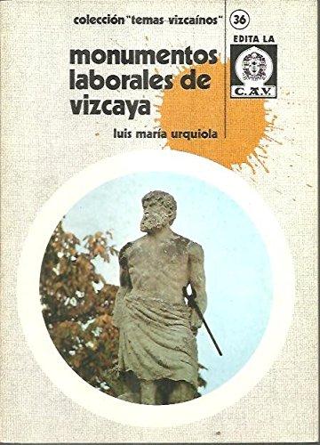 Monumentos laborales de Vizcaya (Serie naranja : Luis Maria Urquiola