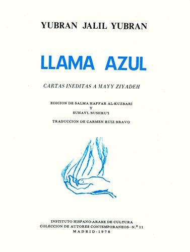 LLAMA AZUL. CARTAS INEDITAS A MAYY ZIYADEH. EDICION DE S. H. AL-KUZBARI Y S. BUSHRU'I: JALIL ...