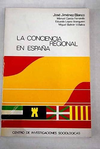 La conciencia regional en Espana (Coleccion Monografias: Jimenez Blanco, Jose