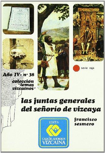 9788450025057: Las Juntas Generales des Senorio de Vizcaya (Serie roja : historia y tradicion) (Spanish Edition)