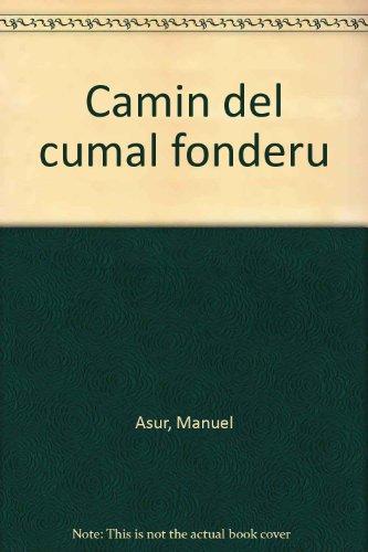 9788450029512: Camin del cumal fonderu
