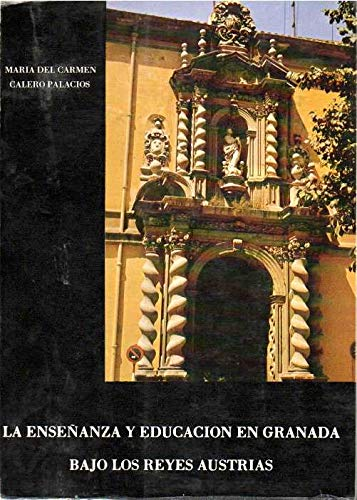 9788450030112: La ensenanza y educacion en Granada bajo los reyes austrias (Spanish Edition)