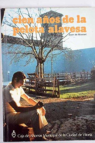 9788450030280: Cien años de la pelota alavesa (Spanish Edition)