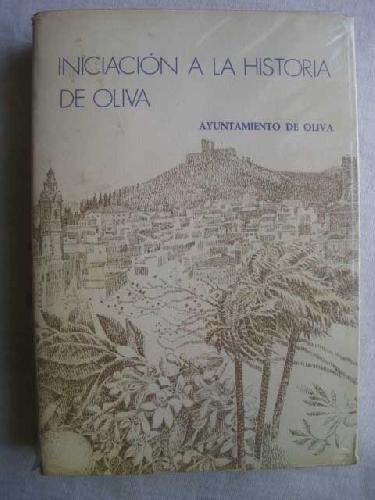 9788450030990: Iniciación a la historia de Oliva (Publicaciones del Ayuntamiento de Oliva : Serie Varia-C) (Spanish Edition)