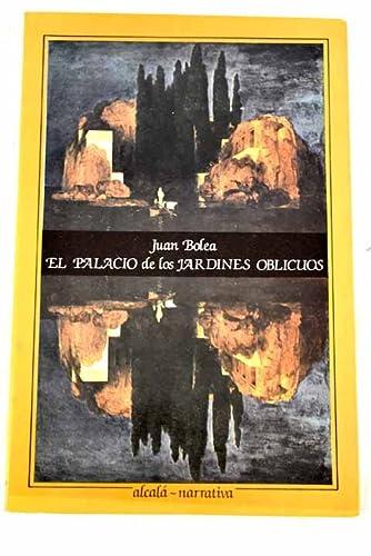 9788450048537: El palacio de los jardines oblicuos (Alcala-narrativa) (Spanish Edition)