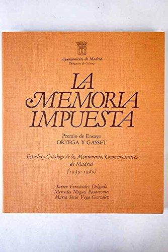 La memoria impuesta: Estudio y catalogo de: Fernandez Delgado, Javier