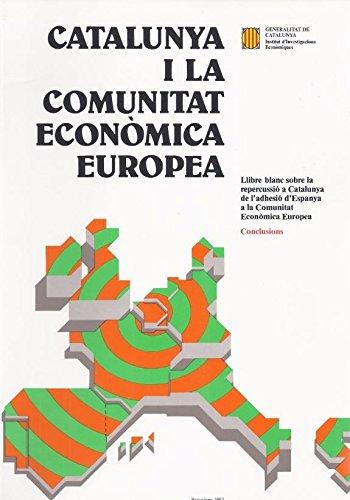 9788450054903: Catalunya i la Comunitat Econòmica Europea. Llibre blanc sobre la repercussió a Catalunya de l'adhesió d'Espanya a la Comunitat Econòmica Europea (Llibres Blancs)