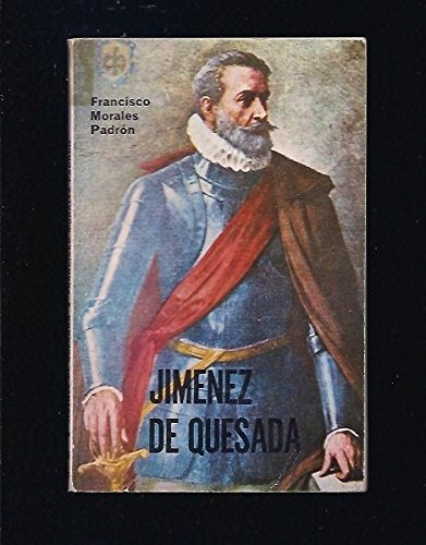 Gonzalo Jime?nez de Quesada, capita?n de Eldorado (Temas espan~oles) (Spanish Edition): Morales ...