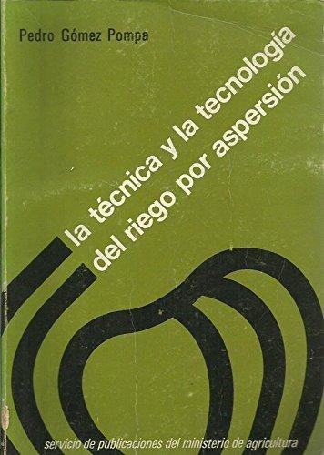 9788450064438: La Technica y La Tecnologia del Riego por Aspersion