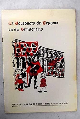 El acueducto de Segovia en su Bimilenario: Díaz Garrido, María