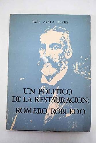 UN POLITICO DE LA RESTAURACION: ROMERO ROBLEDO: JOSE AYALA PEREZ