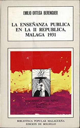 LA ENSEÑANZA PUBLICA EN LA II REPUBLICA,: EMILIO ORTEGA BERENGUER