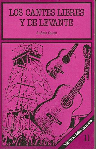 Los cantes libres y de Levante: Fandangos,: Andres Salom