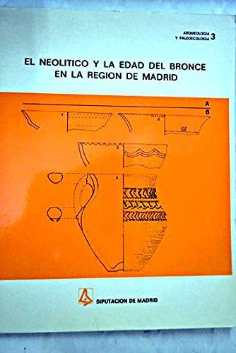 EL NEOLITICO Y LA EDAD DEL BRONCE EN LA REGION DE MADRID - SANCHEZ MESEGUER, J. Y OTROS