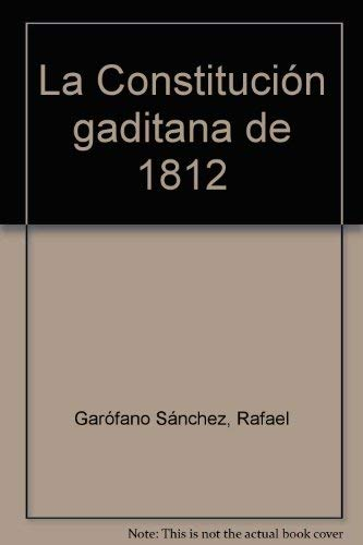 La constitucion Gaditana de 1812: Garófano Sánchez, Rafael