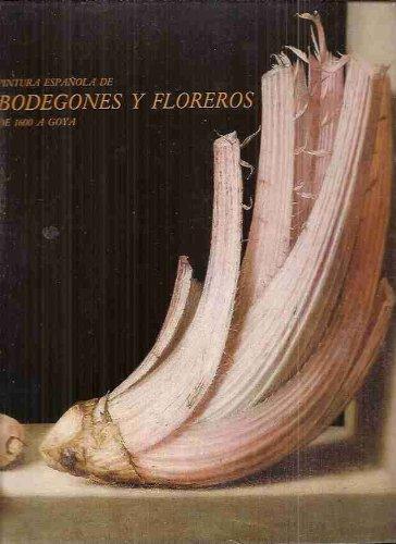 9788450093353: Pintura Espanola de Bodegones y Floreros de 1600 a Goya