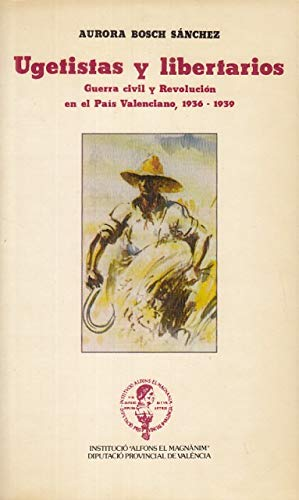 9788450094527: Ugetistas y libertarios: Guerra civil y revolución en el País Valenciano, 1936-1939 (Estudios universitarios) (Spanish Edition)