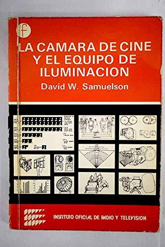 9788450097184: La camara de cine y el equipo de iluminación
