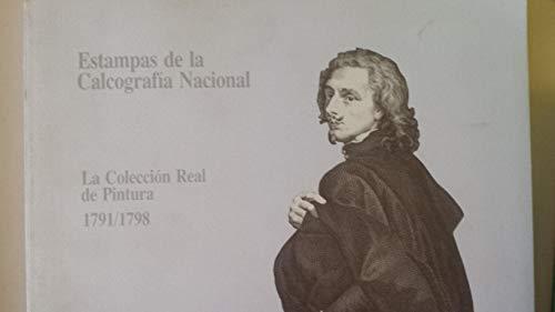 Estampas de la Calcografi?a Nacional: La Coleccio?n Real de Pintura, 1791/1798 (Spanish Edition): ...