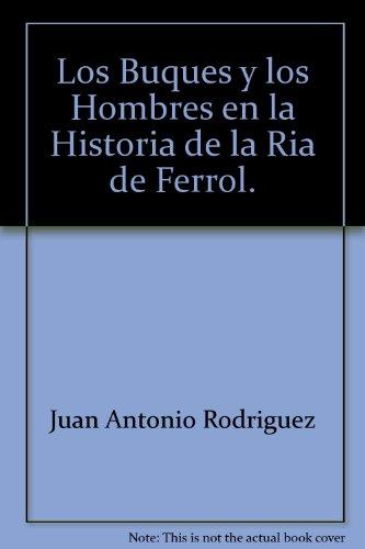 LOS BUQUES Y LOS HOMBRES EN LA: RODRÍGUEZ-VILLASANTE PRIETO, JUAN