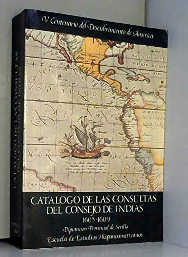 9788450502008: Catalogo de las consultas del consejo de indias : (1605-1609)