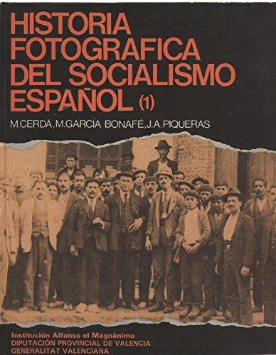 9788450507515: HISTORIA FOTOGRAFICA DEL SOCIALISMO ESPAÑOL (1)