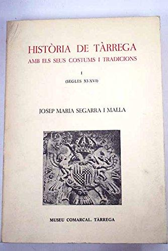 Historia de Tarrega: Amb els seus costums: Segarra i Malla,