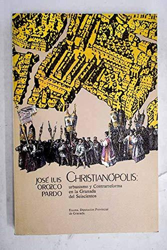 9788450511901: Christianópolis, urbanismo y contrarreforma en la Granada del 600 (Spanish Edition)