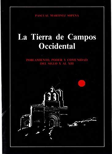 9788450513905: La Tierra de Campos occidental: Poblamiento, poder y comunidad del siglo X al XIII (Spanish Edition)