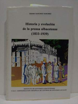 HISTORIA Y EVOLUCION DE LA PRENSA ALBACETENSE: SANCHEZ SANCHEZ, I.