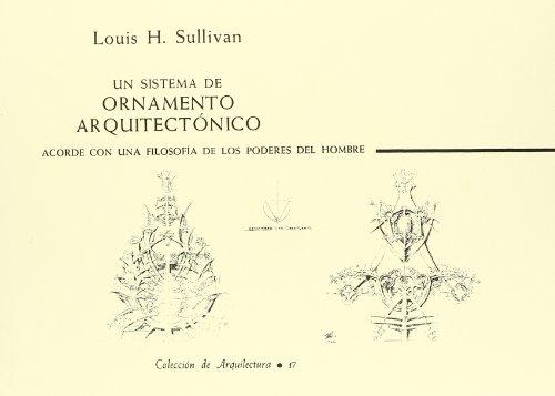 Un sistema de ornamento arquitectónico acorde con: Louis H. Sullivan