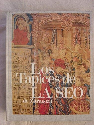 Los Tapices De La Seo De Zaragoza: Torra De Arana, Eduardo; Tortajada, Antero Umbria & Perez,thomas...