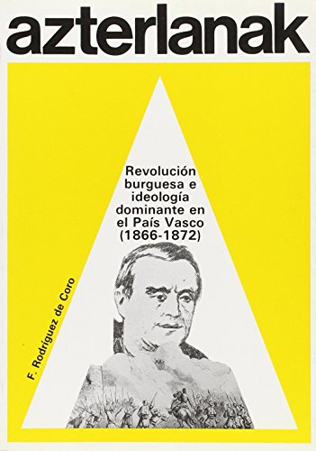 9788450526578: Revolucion burguesa e ideologia dominante en el Pais Vasco (1866-1872) (Investigaciones de hoy) (Spanish Edition)