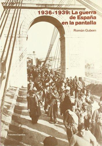 9788450538601: La guerra de España en la pantalla: 1936-1939. De la propaganda a la historia
