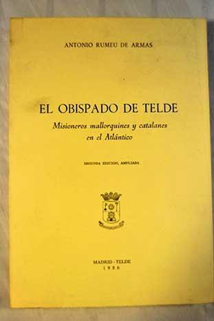 9788450539219: El Obispado de Telde: Misioneros mallorquines y catalanes en el Atlántico (Spanish Edition)