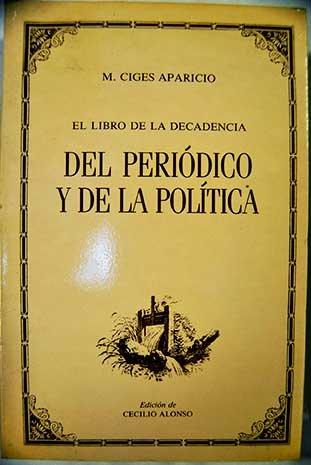 9788450541311: Del periodico y de la politica (Literatura y critica) (Spanish Edition)